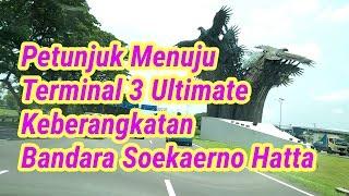 Panduan Menuju Bandara Soekarno Hatta Terminal 3 Ultimate