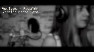 Vuelves - Rozalén (Versión Marta Soto)