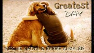 Greatest Day - Kitchie Nadal & Barbie Almalbis