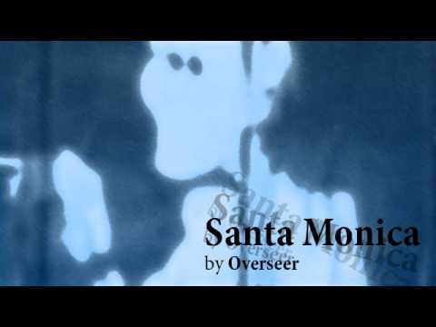 Overseer - Santa Monica (Original Mix)