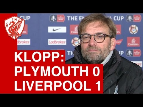 Plymouth Argyle 0-1 Liverpool: Jurgen Klopp Post Match Press Conference
