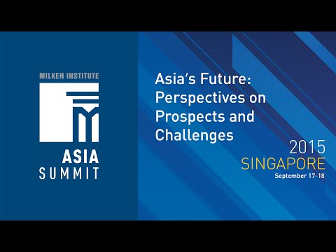 Asia Summit 2015 - Asia's Future: Perspectives on Prospects and Challenges