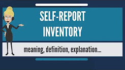 What is SELF-REPORT INVENTORY? What does SELF-REPORT INVENTORY mean?