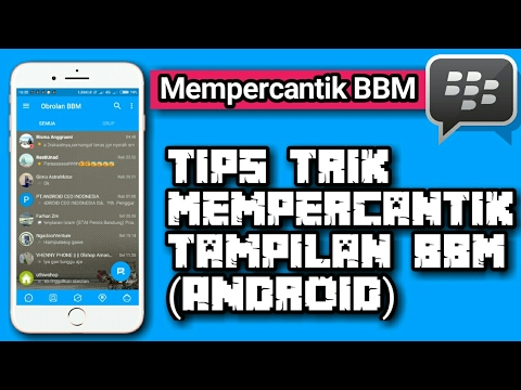 TIPS TRIK MEMPERCANTIK TAMPILAN BBM (Tema, Background, Transparan)