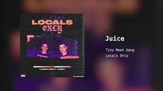 Tiny Meat Gang - Juice
