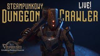 Gramy w Vaporum - Steampunkowy Dungeon Crawler - Pogadamy sobie?