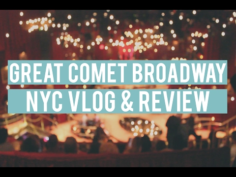 NYC VLOG | GREAT COMET BROADWAY