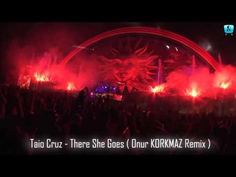 Taio Cruz - There She Goes ( Onur KORKMAZ Remix )