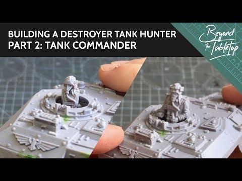 Building a Destroyer Tank Hunter: Part 2: Tank Commander