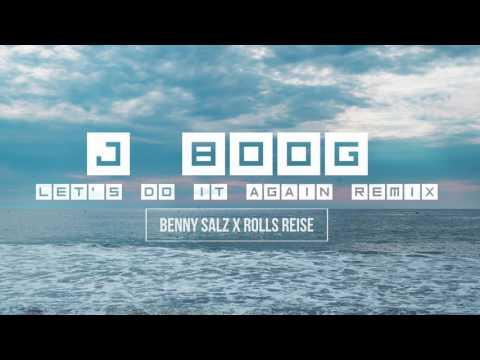 J Boog - Let's Do It Again (Benny Salz X Rolls Reise Remix)