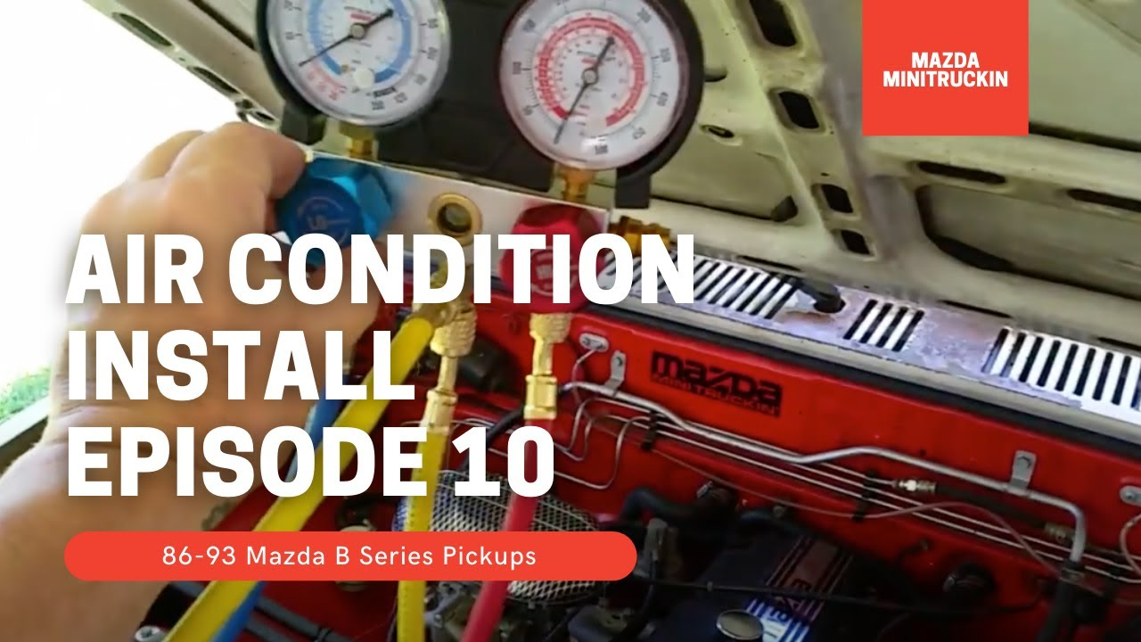 Mazda B Series Air Condition Install Part 10 of 12