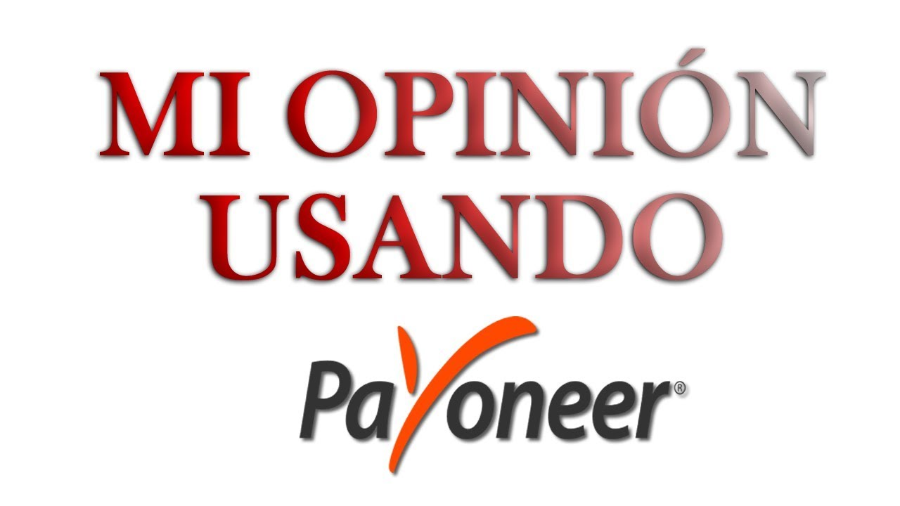 Mi opinión usando Payoneer