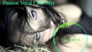 Steve Murano - Passion Vocal Club MIx