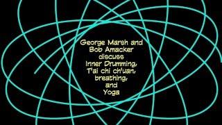 George Marsh and Bob Amacker  discuss Inner Drumming
