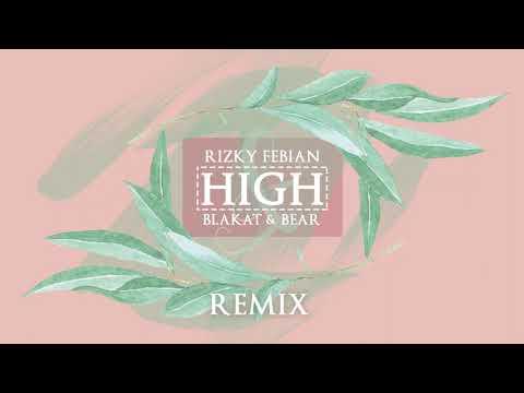 Free Download High - Rizky Febian With Blakat & Bear Remix ( Vincent Alexandro ) Mp3 dan Mp4