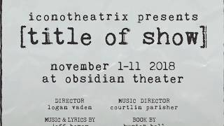Iconotheatrix Presents [title of show]