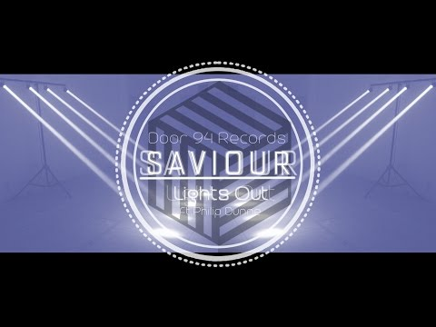 SAVIOUR Ft. Philip Dunne - Lights Out