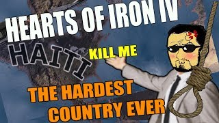 Hearts Of Iron 4 THE HARDEST COUNTRY EVER - HAITI