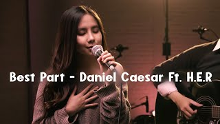 Best Part - Daniel Caesar Ft. H.E.R (Cover By Agatha Chelsea)