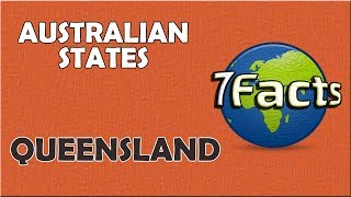 7 Facts about Queensland