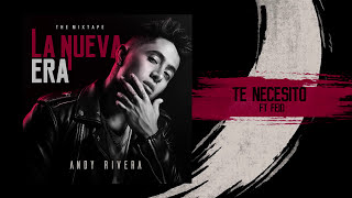 Andy Rivera - Te Necesito ft. Feid [Official Audio]