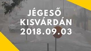 Jégeső (Kisvárda 2018 szeptember 3)