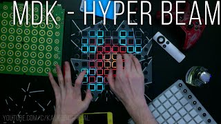 MDK - Hyper Beam // Launchpad Cover