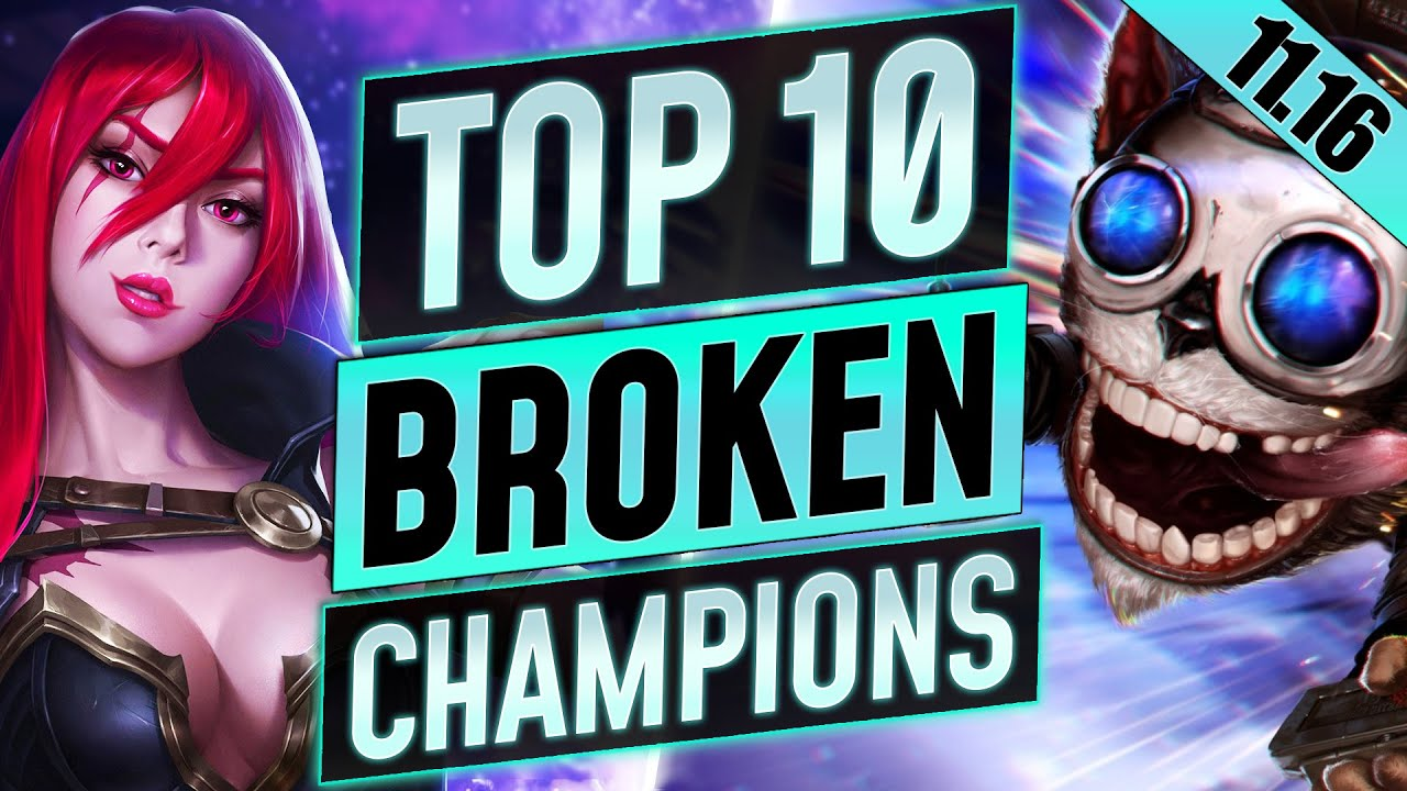 Download 10 MOST BROKEN Champions to MAIN and RANK UP in 11.16 - Tips for Season 11 - LoL Guide