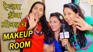 Reshma, Aana, Minal showing Their Makeup Room - Onlocation - Dil Dosti Duniyadari