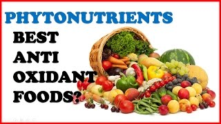 PhytoNutrients: Best Antioxidant Foods and Vitamin Supplements