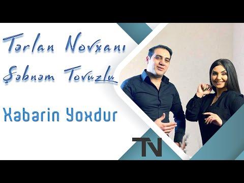 Terlan Novxani & Sebnem Tovuzlu - Xeberin Yoxdur 2020 ( )