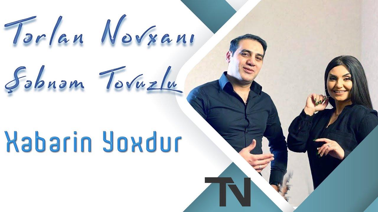 Terlan Novxani Sebnem Tovuzlu Xeberin Yoxdur 2020 Official Video Youtube