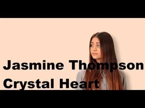 Jasmine thompson Crystal Heart Lyric