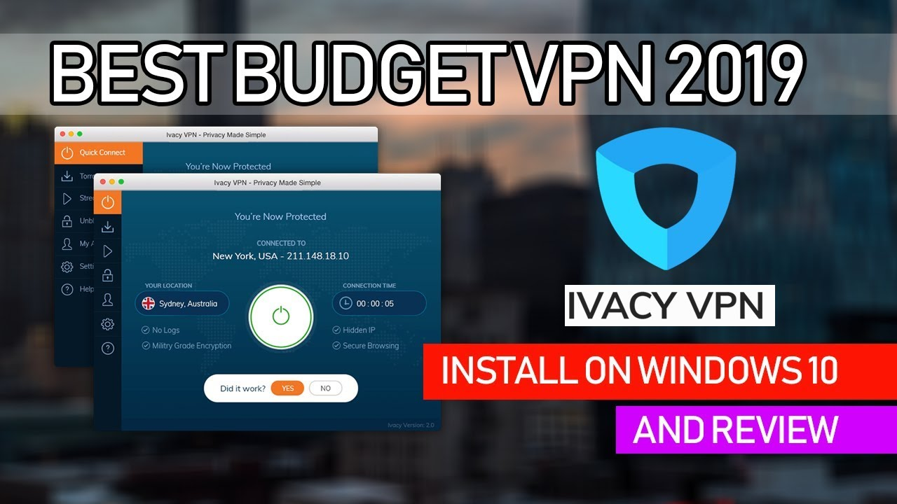 The Best Budget VPN For 2019 – Ivacy VPN Install On Windows