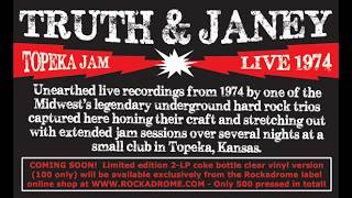 Truth & Janey - Topeka Jam Live 1974
