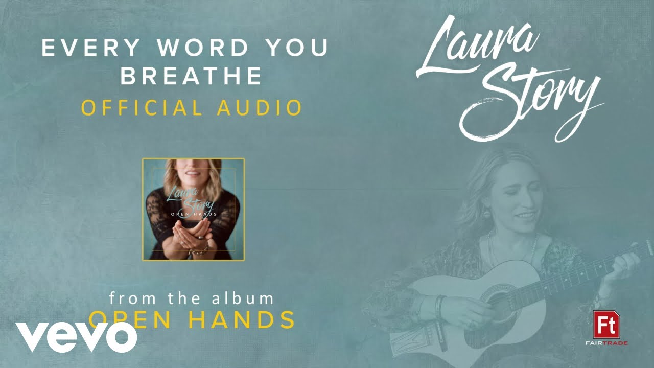 Laura Story - Every Word You Breathe (Audio)