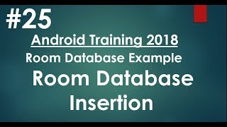 Android tutorial (2018) - 25 - Room Database- Save Information into Database