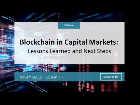 Blockchain in Capital Markets: Lessons Learned and Next Steps