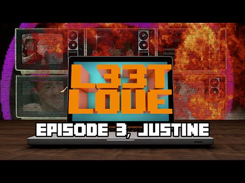 L33t Love: Episode 3, Justine