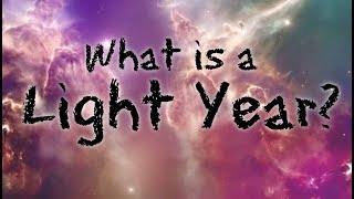 What is a Light Year for Children? 60 Second Science Questions for Kids - FreeSchool