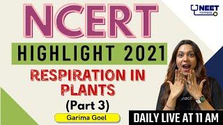 NEET Toppers: Respiration in Plants - 3   NCERT Highlights 2021   Garima Goel