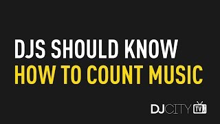 DJs Should Know How to Count Music