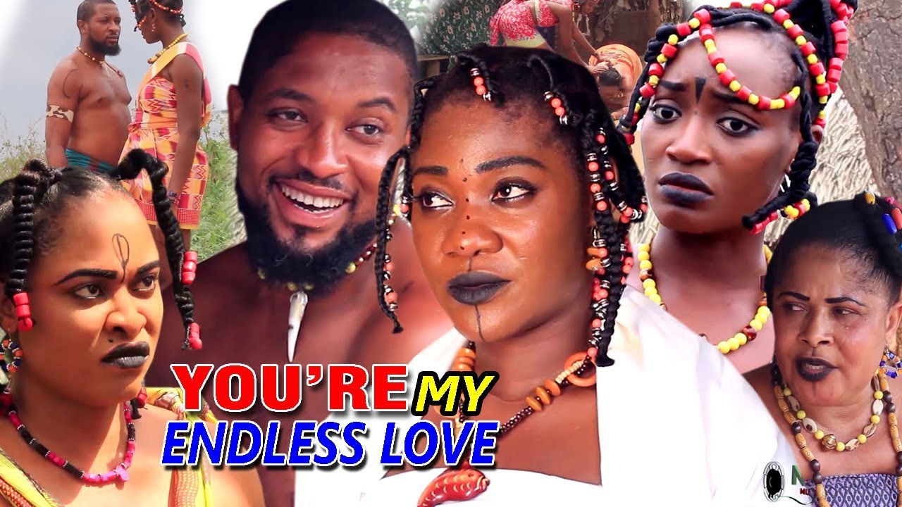Download You're My Endless Love Complete Season 1&2 - 2019 Latest Nigerian Nollywood Movie