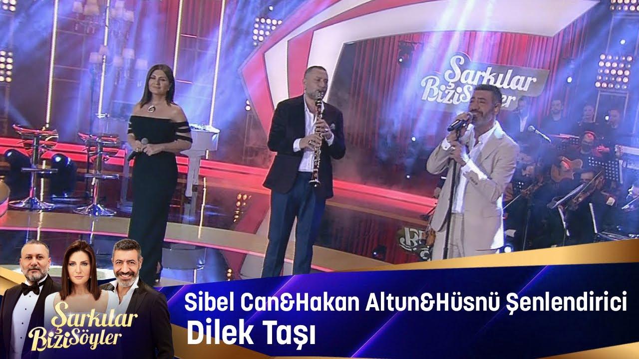 Sibel Can & Hakan Altun & Hüsnü Şenlendirici  - Dilek Taşı