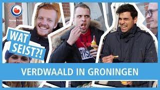 WAT SEIST?! Groningen