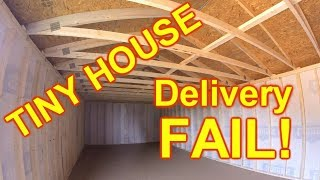 New Tiny House Delivered Was A Fail