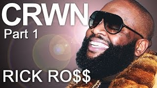 CRWN w/Elliott Wilson Ep. 8 Pt. 1 of 2: Rick Ross