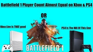 Battlefield 1 Player Count Almost Same On Xbox One As PS4, The PS4 Is This Gens Wii