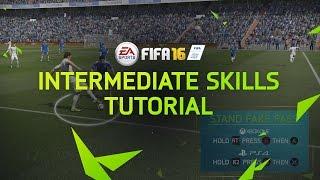 FIFA 16 Tutorial - Intermediate Skill Moves - Stand Fake Pass, Heel Flick Turn, Simple Rainbow