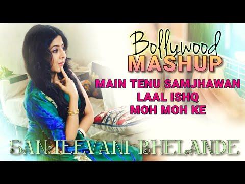 Main Tenu Samjhawan Ki | Medley by Sanjeevani